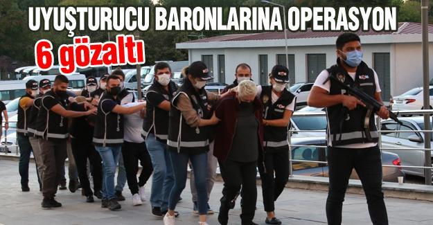 Uuyuşturucu baronlarına operasyon!