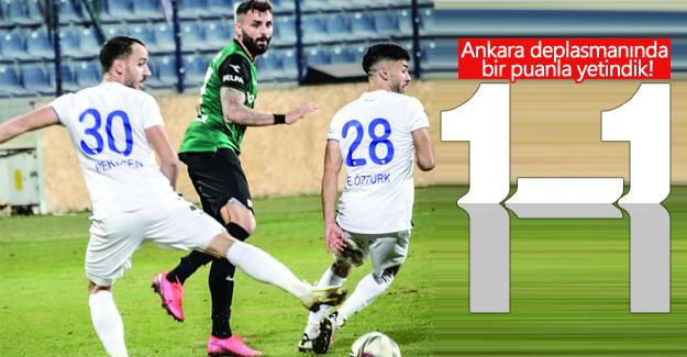 Ankara deplasmanında bir puanla yetindik!