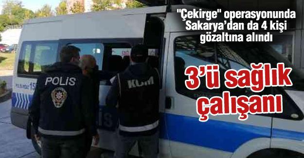 """""""Çekirge"""" operasyonunda Sakarya'dan da 4 kişi gözaltına alındı"""