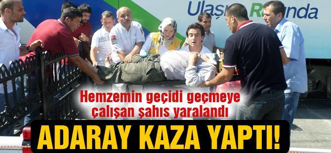 ADARAY KAZA YAPTI!