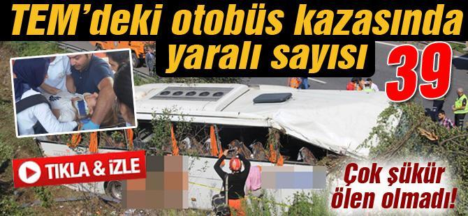 TEM'deki otobüs kazasında yaralı sayısı 39