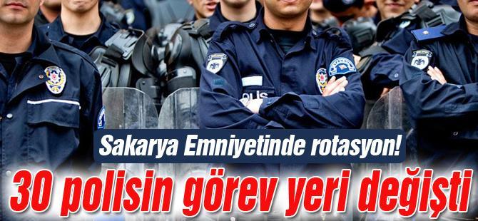 30 polisin görev yeri değişti