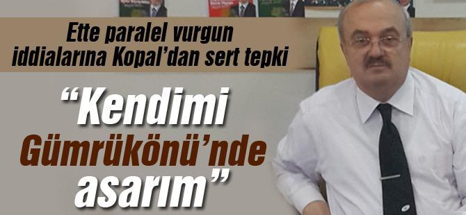 """""""Kendimi Gümrükönü'nde asarım"""""""