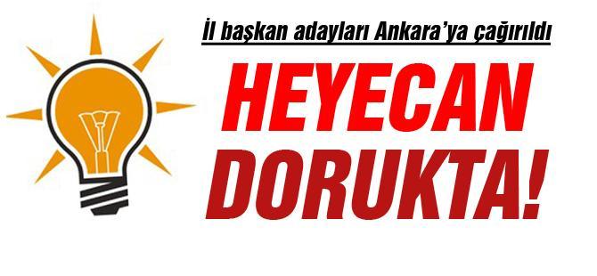 İl başkan adayları Ankara'ya çağırıldı