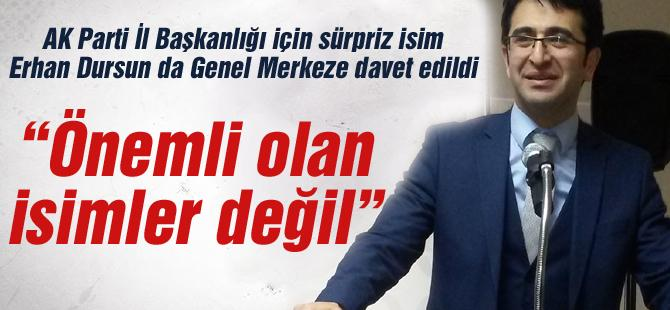 Sürpriz isim Erhan Dursun da Genel Merkeze davet edildi