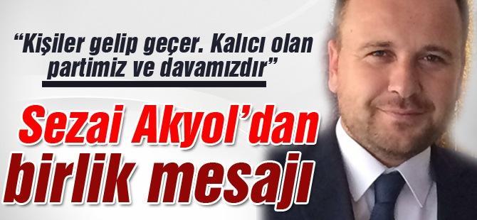 Sezai Akyol'dan birlik mesajı
