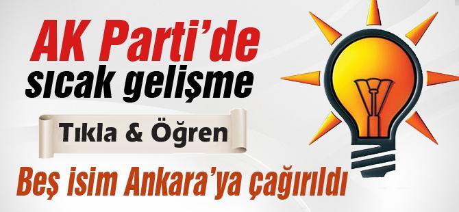 Beş isim Ankara'ya çağırıldı