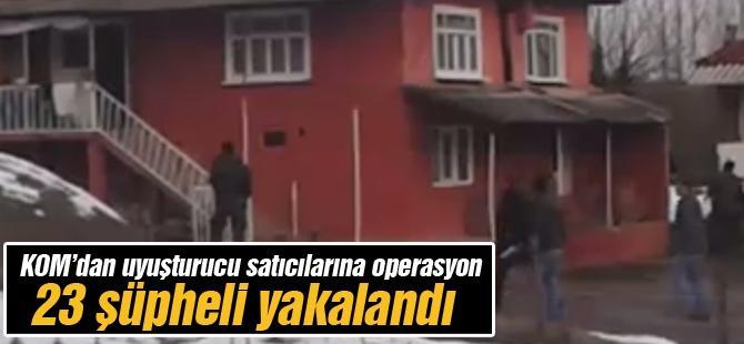 KOM'dan uyuşturucu satıcılarına operasyon