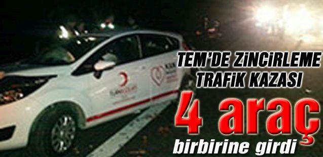 TEM'de trafik kazası, 4 araç birbirine girdi