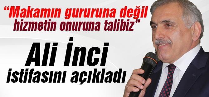 Ali İnci istifasını açıkladı