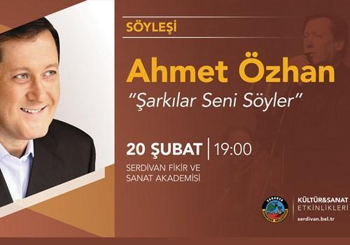 Serdivan Fikir ve Sanat Akademisi Ahmet Özhan'ı ağırlıyor