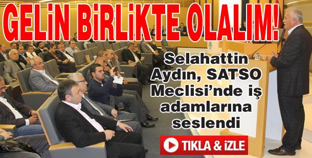 SELAHATTİN AYDIN'DAN İŞ ADAMLARINA ÇAĞRI!
