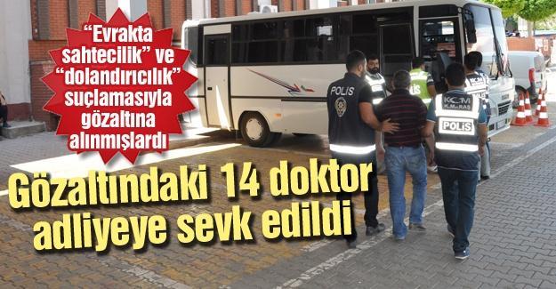Gözaltındaki 14 doktor adliyeye sevk edildi