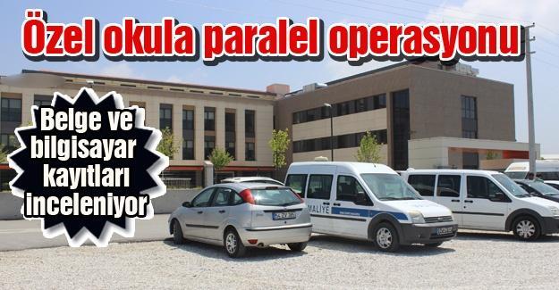 Özel okula paralel operasyonu