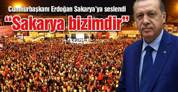 Cumhurbaşkanı Erdoğan Sakarya'ya seslendi