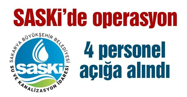SASKİ'de operasyon! 4 personel açığa alındı