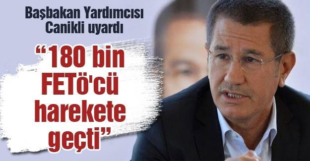 """""""180 bin FETÖ'cü harekete geçti"""""""