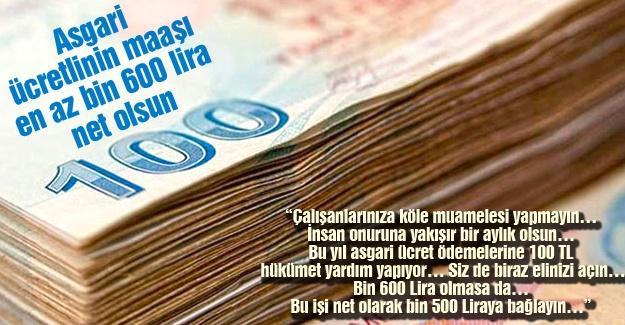 Asgari ücretlinin maaşı en az bin 600 lira net olsun