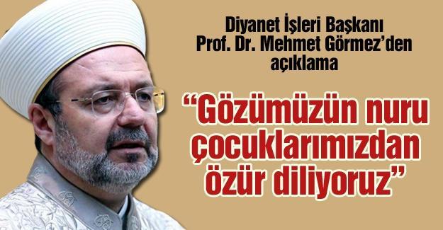 Diyanet İşleri Başkanı Prof. Dr. Mehmet Görmez'den açıklama