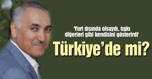 Türkiye'de mi?