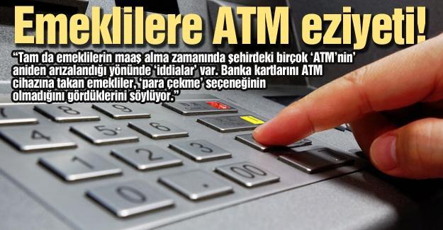 Emeklilere ATM eziyeti!…