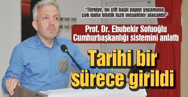 Prof. Dr. Ebubekir Sofuoğlu Cumhurbaşkanlığı sistemini anlattı