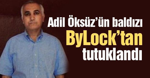 Adil Öksüz'ün baldızı ByLock'tan tutuklandı