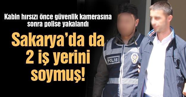 Kabin hırsızı önce güvenlik kamerasına sonra polise yakalandı