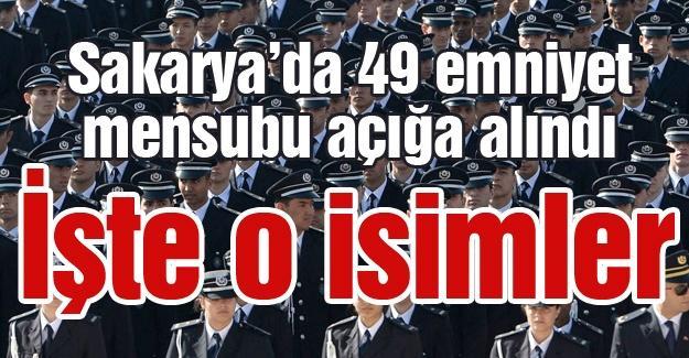 Sakarya'da 49 emniyet mensubu açığa alındı