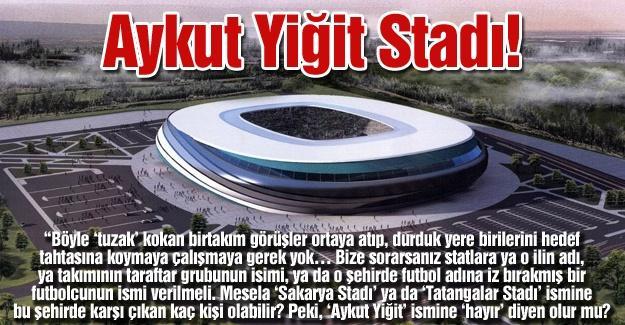 Aykut Yiğit Stadı!…