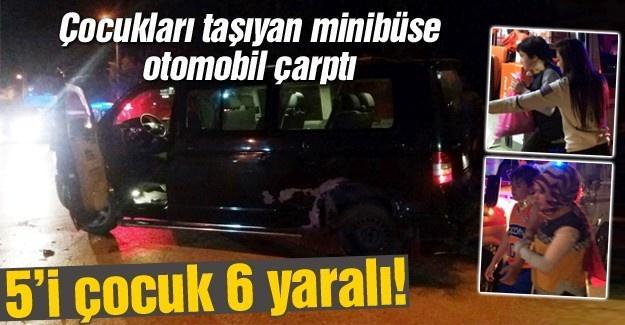 Otomobil minibüse çarptı: 5'i çocuk 6 yaralı