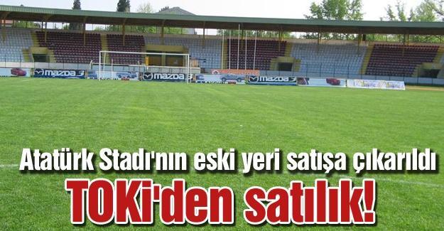 Atatürk Stadı'nın eski yeri satışa çıkarıldı