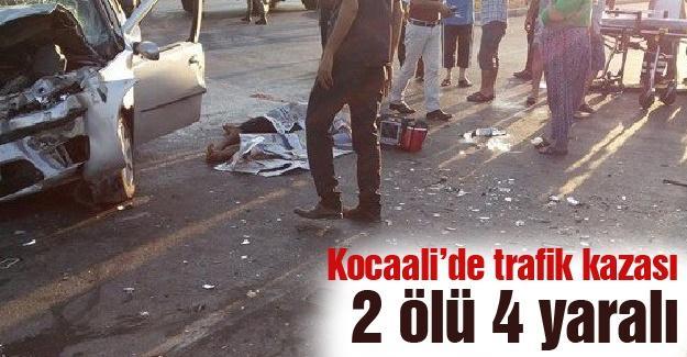 Kocaali'de trafik kazası! 2 ölü 4 yaralı