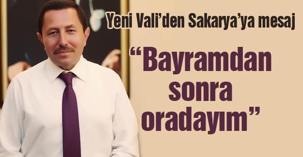 Yeni Vali'den Sakarya'ya mesaj