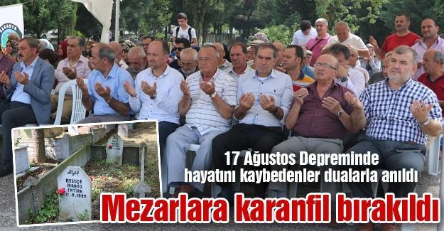 17 Ağustos Depreminde hayatını kaybedenler dualarla anıldı