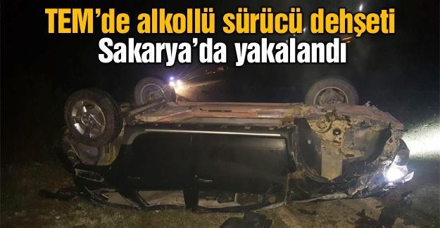 TEM'de alkollü sürücü dehşeti