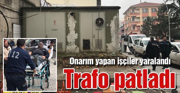 Trafo patladı! Onarım yapan işçiler yaralandı