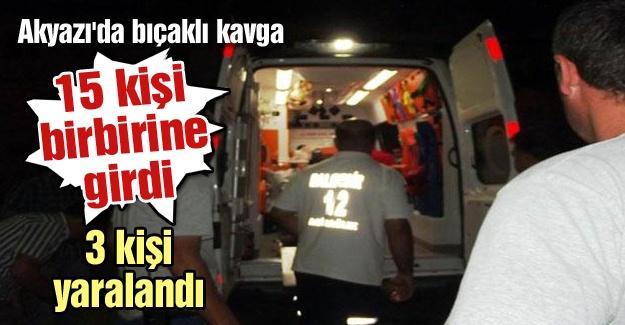 Akyazı'da bıçaklı kavga! 15 kişi birbirine girdi
