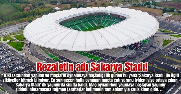 Rezaletin adı Sakarya Stadı!…