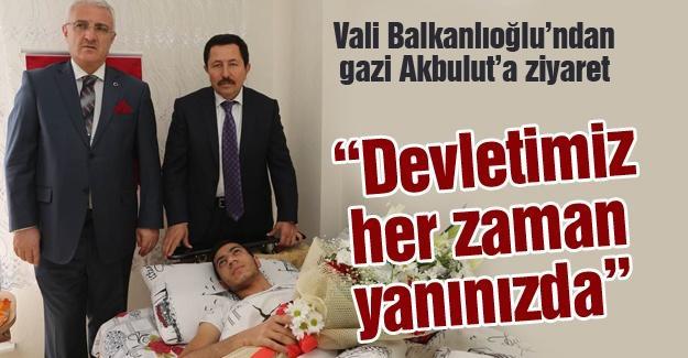 Vali Balkanlıoğlu'ndan gazi Akbulut'a ziyaret
