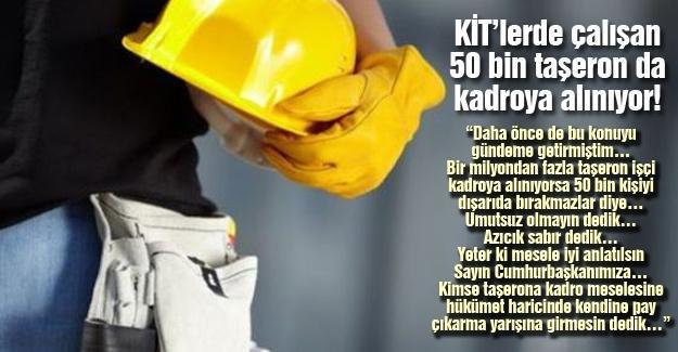 KİT'lerde çalışan 50 bin taşeron da kadroya alınıyor!