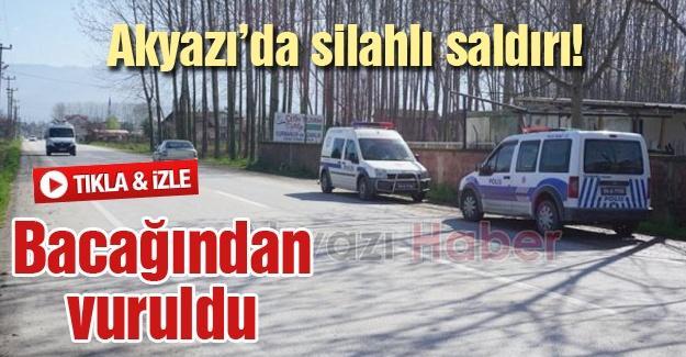 Akyazı'da silahlı saldırı!