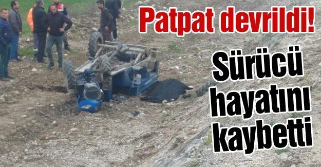 Patpat devrildi! Sürücü hayatını kaybetti