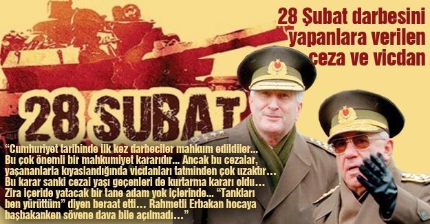 28 Şubat darbesini yapanlara verilen ceza ve vicdan