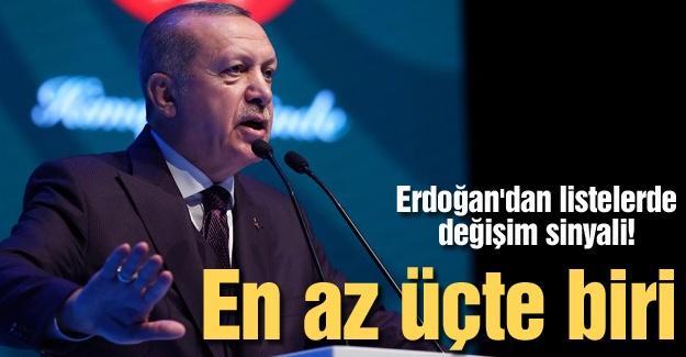 Erdoğan'dan listelerde değişim sinyali!