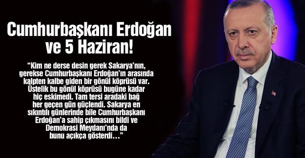 Cumhurbaşkanı Erdoğan ve 5 Haziran!…