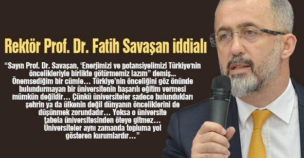 Rektör Prof. Dr. Fatih Savaşan iddialı