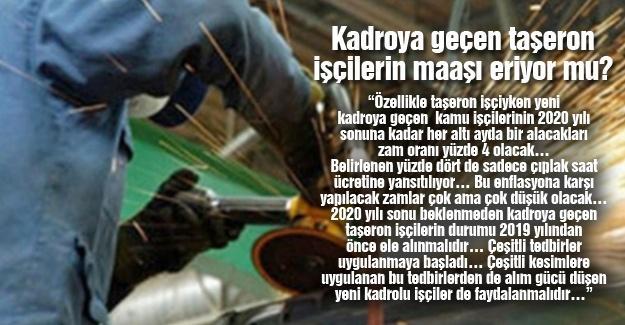 Kadroya geçen taşeron işçilerin maaşı eriyor mu?