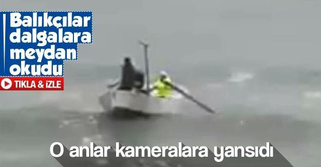 Balıkçılar dalgalara meydan okudu