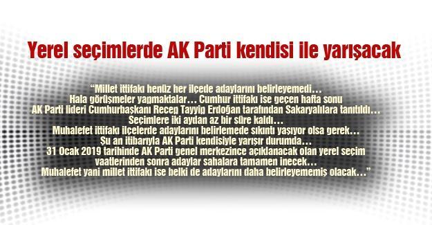 Yerel seçimlerde AK Parti kendisi ile yarışacak